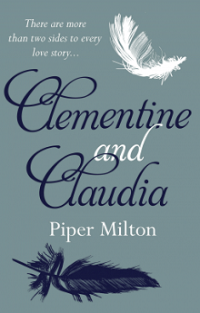 Clementine and Claudia by Piper Milton