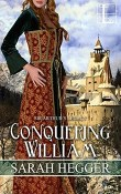 Conquering William: Sir Arthur's Legacy #3 by Sarah Hegger