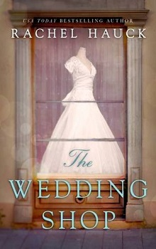 The Wedding Shop: Heart's Bend #2 by Rachel Hauck