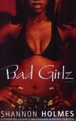 Bad Girlz by Shannon Holmes