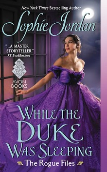 While the Duke Was Sleeping: The Rogue Files #1 by Sophie Jordan