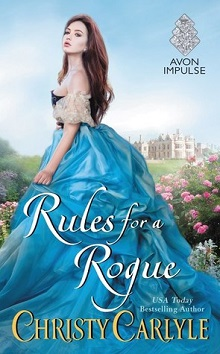 Rules for a Rogue: Romancing the Rules #1 by Christy Carlyle