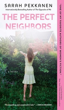 The Perfect Neighbors by Sarah Pekkanen