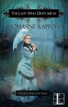The Lady Who Drew Me In: Soul Survivor #3 by Thomasine Rappold