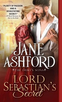 Lord Sebastian's Secret: The Duke's Sons #3 by Jane Ashford