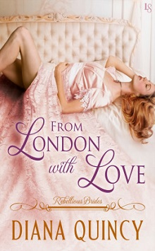 From London with Love: Rebellious Brides #3 by Diana Quincy