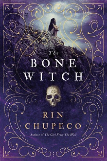 The Bone Witch: The Bone Witch #1 by Rin Chupeco