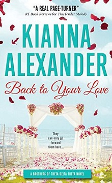 Back to Your Love: Brothers of Theta Delta Theta #1 by Kianna Alexander