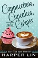 Cappucinos, Cupcakes and a Corpse by Harper Lin