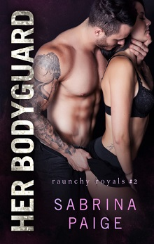 Her Bodyguard: Raunchy Royals #2 by Sabrina Paige