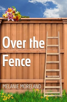 Over the Fence by Melanie Moreland