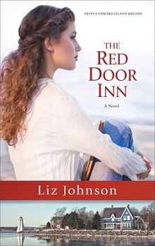 The Red Door Inn: Prince Edward Island Dreams #1 by Liz Johnson