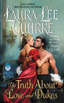 The Truth About Love and Dukes: Dear Lady Truelove #1 by Laura Lee Guhrke