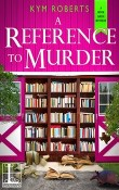 A Reference to Murder: A Book Barn Mystery #2 by Kym Roberts
