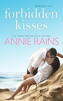 Forbidden Kisses: Blushing Bay #1 by Annie Rains
