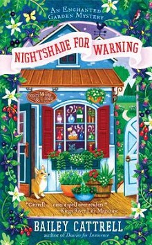 Nightshade for Warning: Enchanted Garden Mystery #2 by Bailey Cattrell