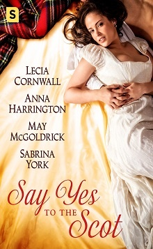 Say Yes to the Scot: A Highland Wedding Box Set by Lecia Cornwall, Anna Harrington, May McGoldrick, & Sabrina York