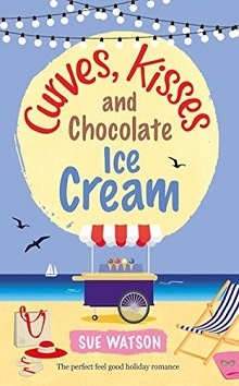 Curves, Kisses and Chocolate Ice-Cream: The Ice-Cream Café #2 by Sue Watson