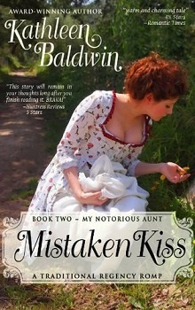 Mistaken Kiss: My Notorious Aunt #2 by Kathleen Baldwin