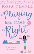 Playing Her Cards Right by Rosa Temple