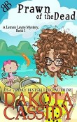 Prawn of the Dead: Lemon Layne Mystery #1 by Dakota Cassidy
