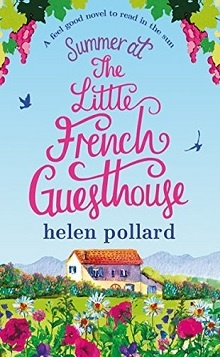 Summer at the Little French Guesthouse: La Cour des Roses #3 by Helen Pollard