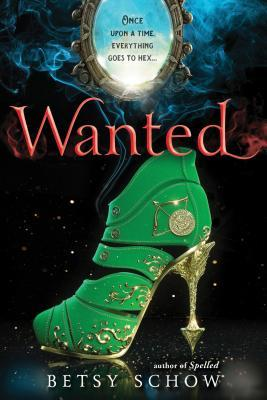 Wanted: The Storymakers #2 by Betsy Schow
