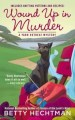 Wound Up in Murder by Betty Hechtman