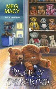 Bearly Departed: Teddy Bear Mystery #1 by Meg Macy