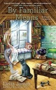 By Familiar Means: Witch's Cat Mystery #2 by Delia James