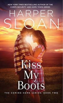 Kiss My Boots: Coming Home #2 by Harper Sloan