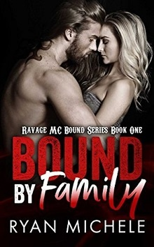 Bound by Family: Ravage MC Bound #1 by Ryan Michele