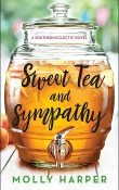 Sweet Tea and Sympathy: Southern Eclectic #1 by Molly Harper