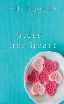 Bless Her Heart by Sally Kilpatrick