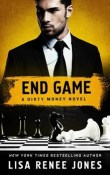 End Game: Dirty Money #4 by Lisa Renee Jones