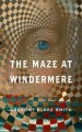 The Maze at Windermere by Gregory Blake Smith