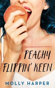 Peachy Flippin' Keen: Southern Eclectic #1.5 by Molly Harper