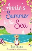 Annie's Summer by the Sea: Salt Bay #3 by Liz Eeles