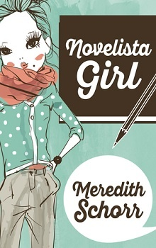 Novelista Girl: Blogger Girl #2 by Meredith Schorr