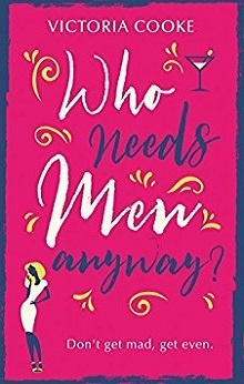 Who Needs Men Anyway? by Victoria Cooke