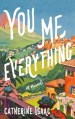 You Me Everything by Catherine Isaac