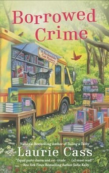 Borrowed Crime: A Bookmobile Cat Mystery #3 by Laurie Cass