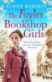 The Foyles Bookshop Girls by6 Elaine Roberts