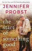 The Start of Something Good: Stay #1 by Jennifer Probst