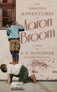 The Amazing Adventures of Aaron Broom by A.E. Hotchner