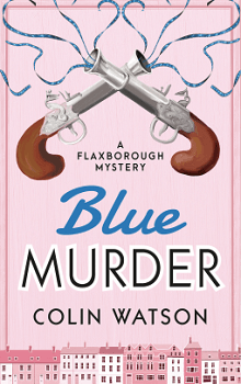 Blue Murder: Flaxborough Chronicles #10 by Colin Watson