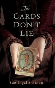 The Cards Don't Lie by Sue Ingalls Finan