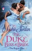The Duke Buys a Bride: The Rogue Files #3 by Sophie Jordan