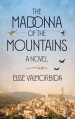 The Madonna of the Mountains by Elise Valmorbida