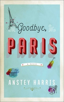 Goodbye, Paris by Anstey Harris